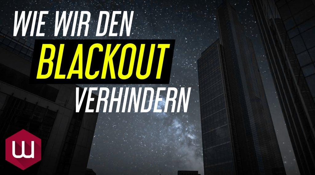 Wie wir den Blackout verhindern?